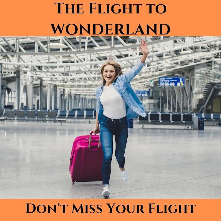 Catch the Plane to Wonderland