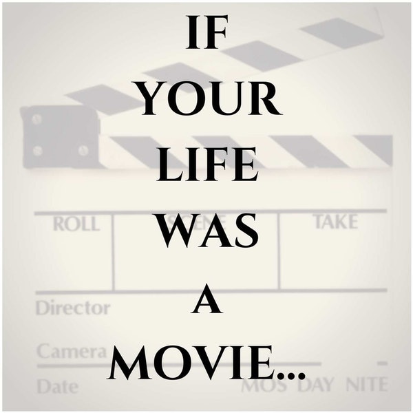 If Your Life Was a Movie... Image