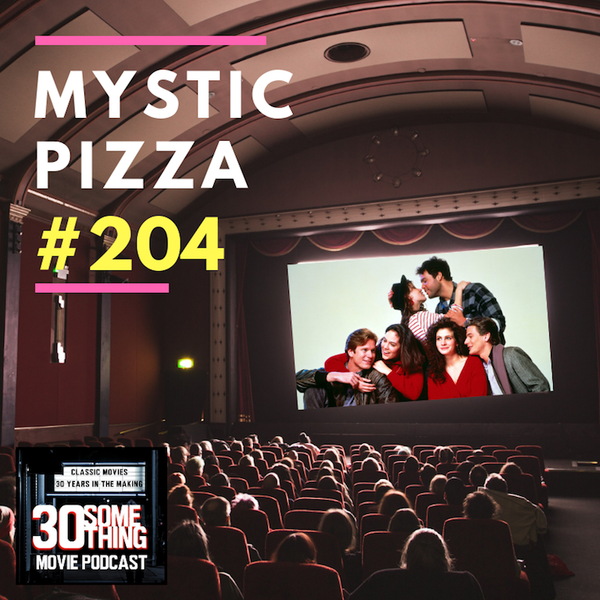 "Episode #204: ""A Slice of Heaven"" | Mystic Pizza (1988) Image"