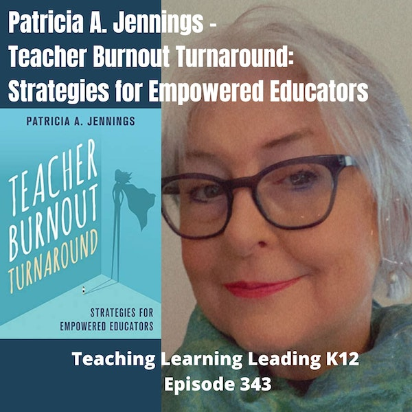 Patricia A. Jennings - Teacher Burnout Turnaround: Strategies for Empowered Educators - 343 Image