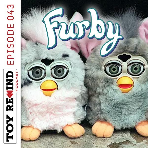 Episode 043: Furby