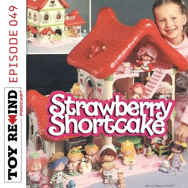 Episode 049: Strawberry Shortcake