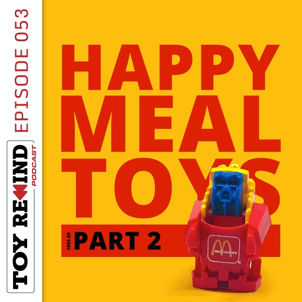Episode 053: Happy Meal Toys [1985-89] Image