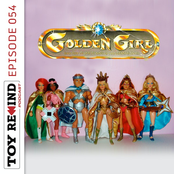 Episode 054: Golden Girl and Guardians of the Gem Stones Image