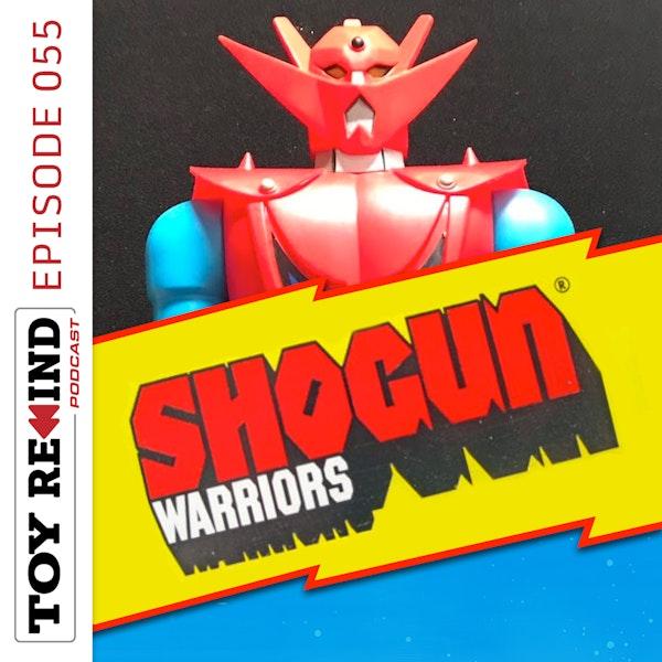 Episode 055: Shogun Warriors Image