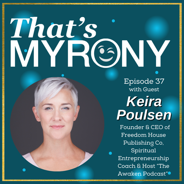 Episode image for Keira Poulsen Starts Her Publishing Company by Following the Divine Guidance she Received Including a Few Myronies to help Lead the Way!