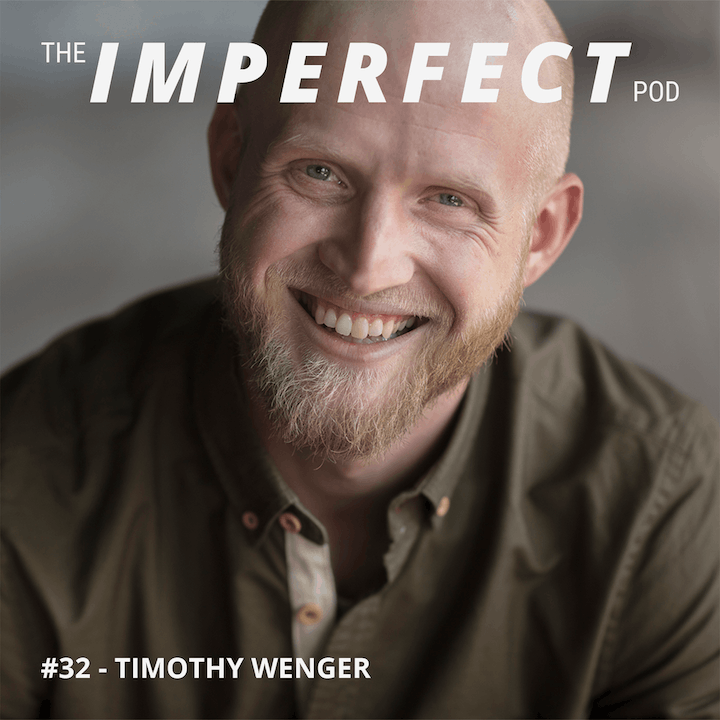 #32 | Why It's Important To Challenge What You Think of Masculinity | Timothy Wenger