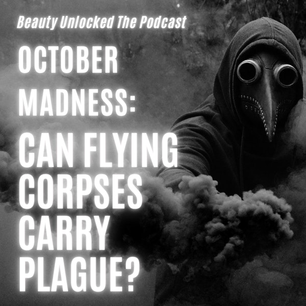 October Madness: Can Flying Corpses Carry Plague?