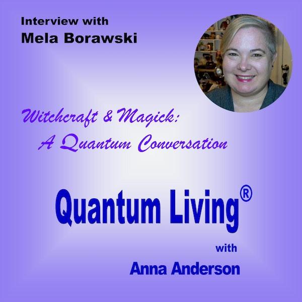 S2 E9: Witchcraft & Magick: A Quantum Conversation with Mela Borawski Image