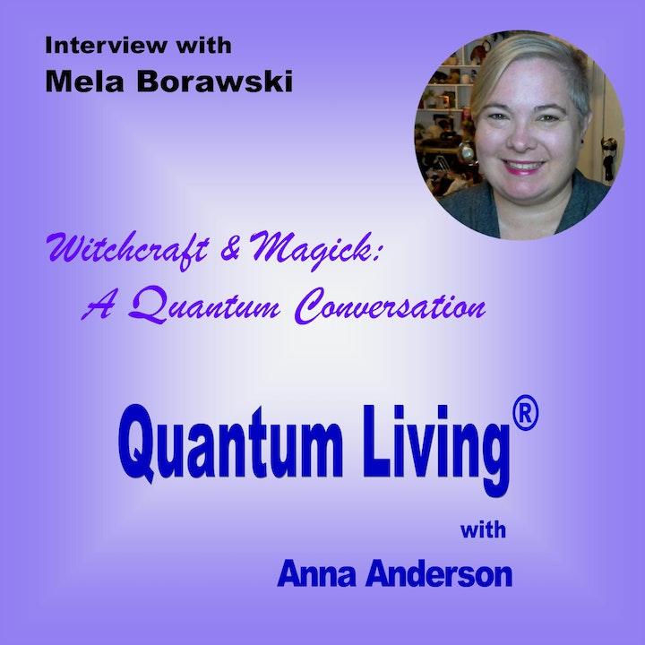 S2 E9: Witchcraft & Magick: A Quantum Conversation with Mela Borawski