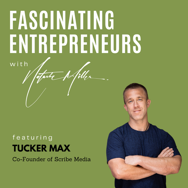 How to Market Your Book (and other Industry Secrets) with Tucker Max Ep. 10 Image