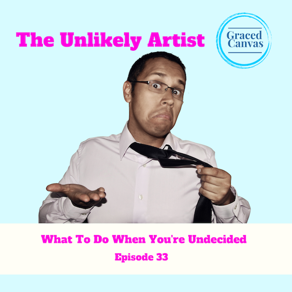What To do When You're Undecided | UA33