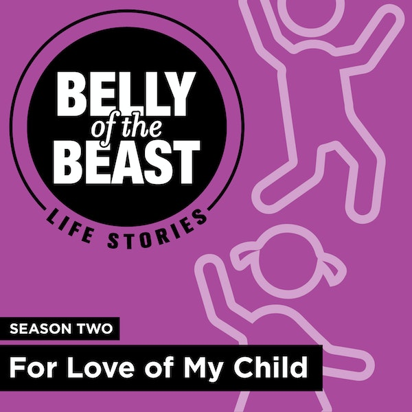 Season 2: For Love of My Child