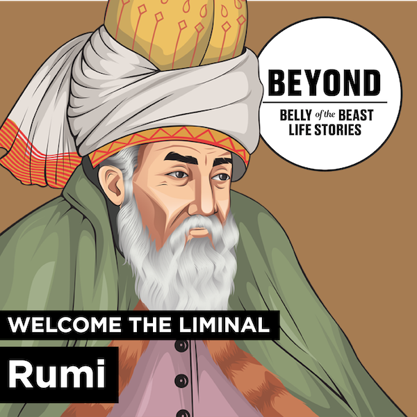 Beyond: Welcome the Liminal and Rumi Image