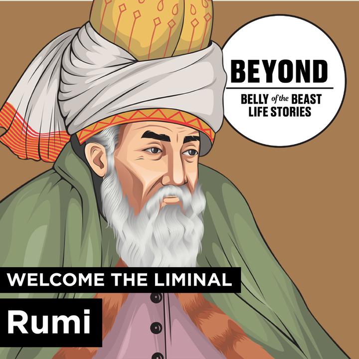 Beyond: Welcome the Liminal and Rumi