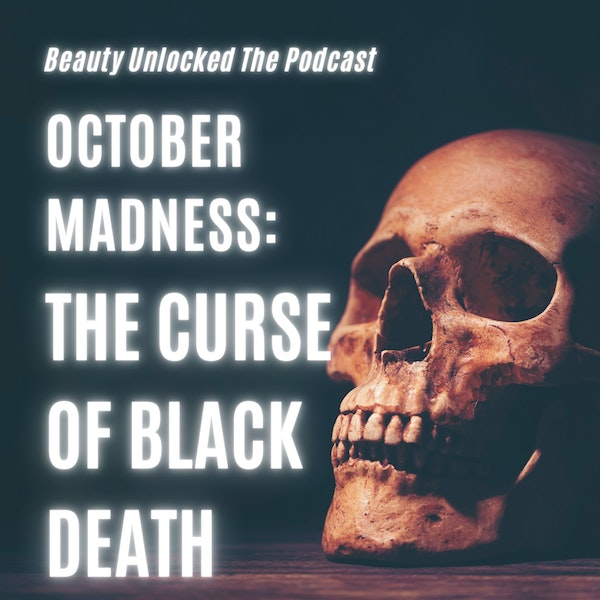 October Madness: Curse of The Black Death