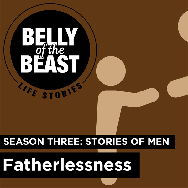 Fatherlessness, Stories of Men