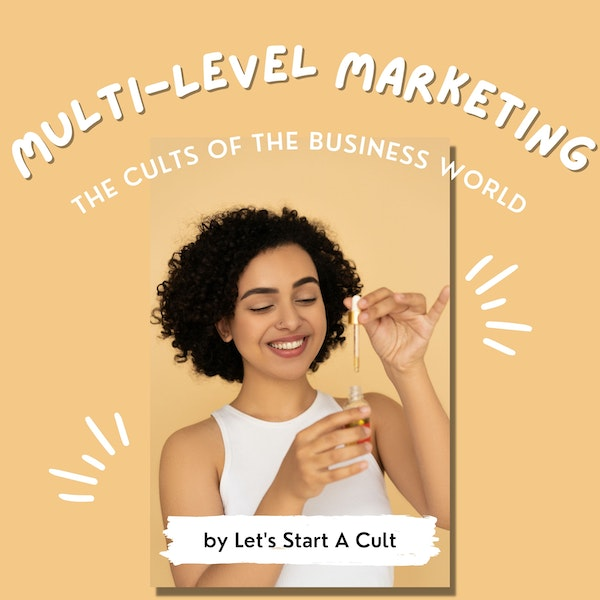 Multi-Level Marketing | The Cults Of The Business World