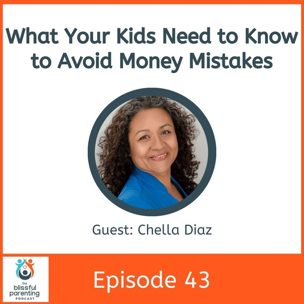 What Your Kids Need to Know to Avoid Money Mistakes with Chella Diaz