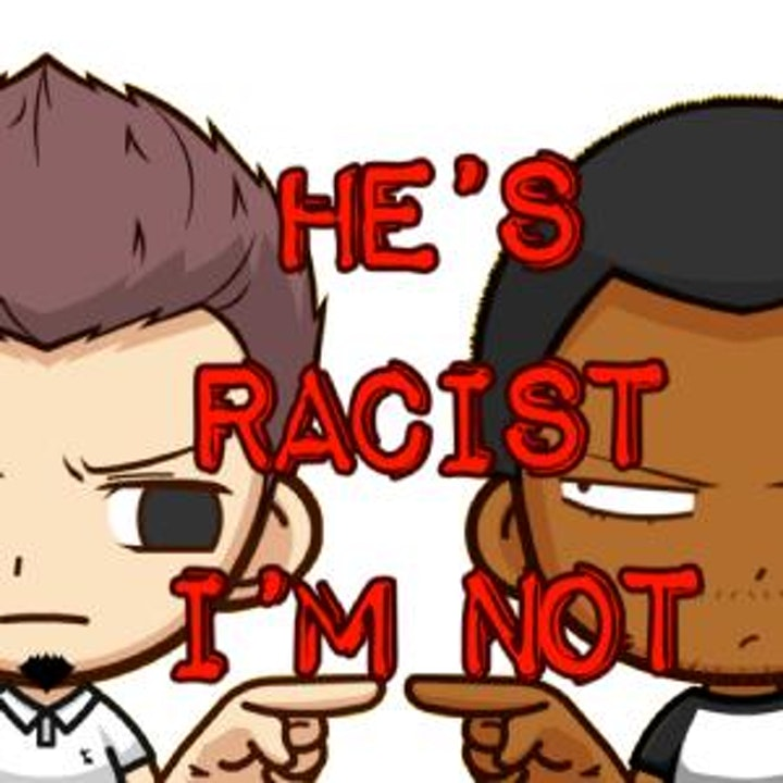 Episode image for He's Racist - I'm Not