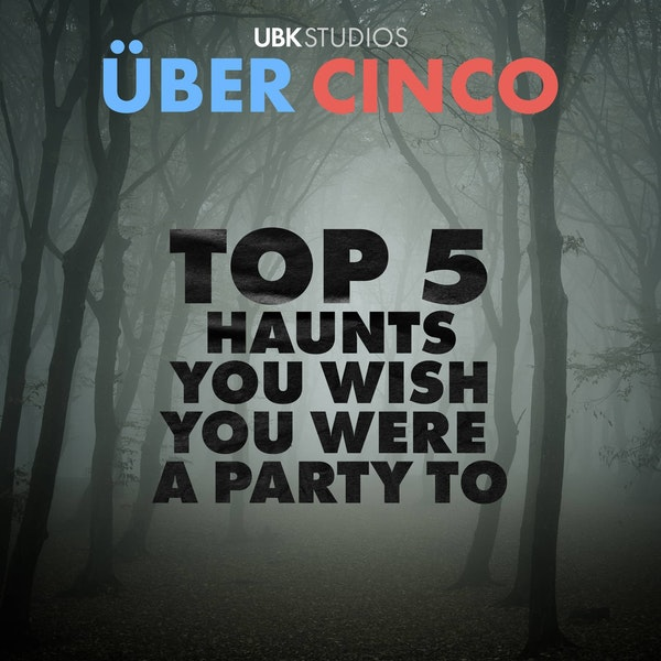 Top 5 Haunts You Wish You Were a Party To Image
