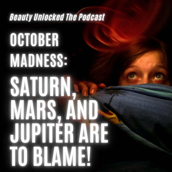October Madness:  Saturn, Mars, and Jupiter are to blame!
