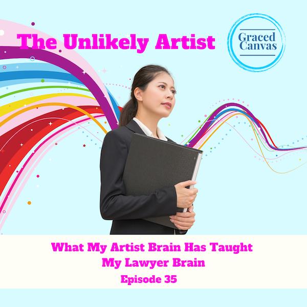 What My Artist Brain Has Taught My Lawyer Brain | UA35