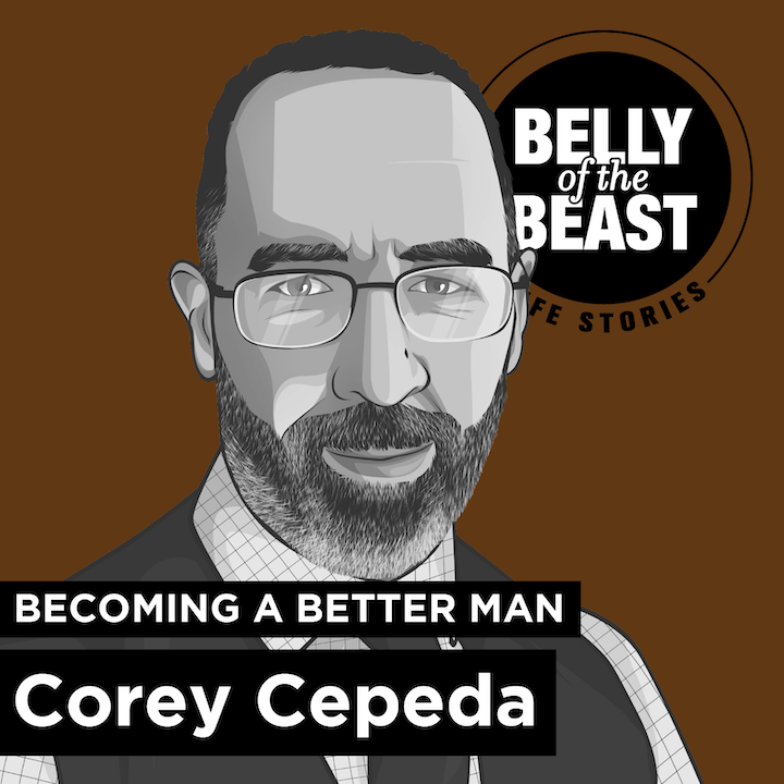 Becoming a Better Man with Corey Cepeda
