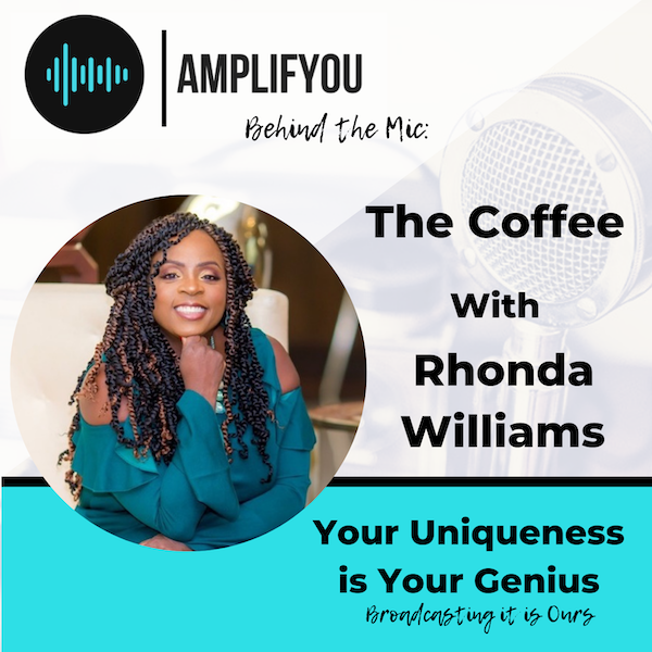 Behind the Mic: The Coffee With Rhonda Williams