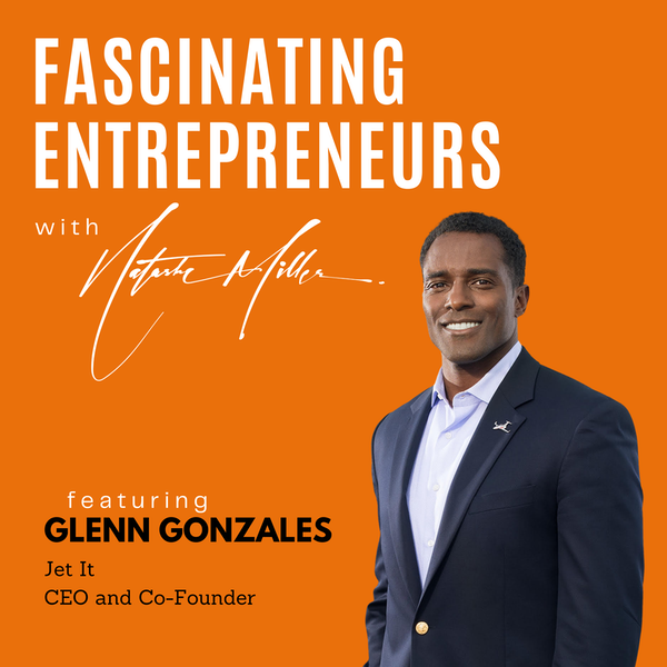 How Glenn Gonzales is Disrupting the Private Jet Industry Ep. 32 Image