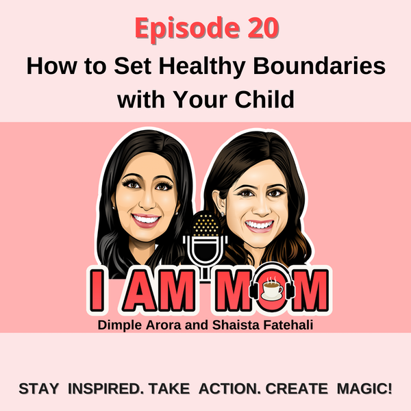 EP20 - How to Set Healthy Boundaries with Your Child