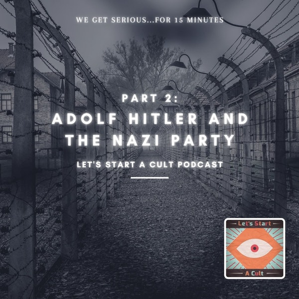 Part 2: Adolf Hitler And The Nazi Party