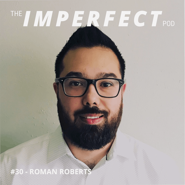 #30 | How Foster Care Can Impact Your Life and Overcoming Struggles | Roman Roberts