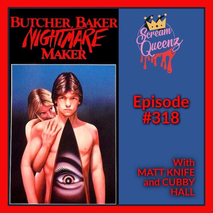 """I'm Your Girlfriend Now..."" - BUTCHER, BAKER, NIGHTMARE MAKER with MATT KNINFE & CUBBY HALL"