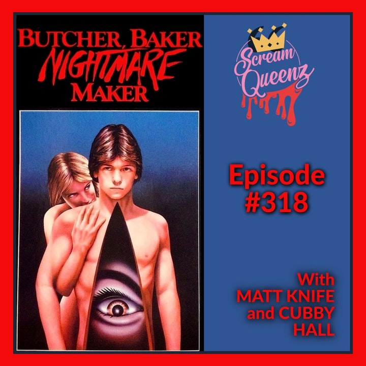 """Episode image for """"I'm Your Girlfriend Now..."""" - BUTCHER, BAKER, NIGHTMARE MAKER with MATT KNIFE & CUBBY HALL"""