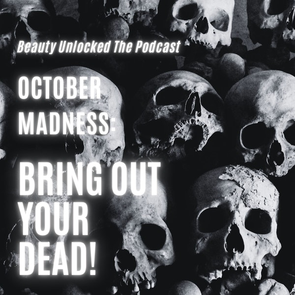 October Madness:  Bring Out Your Dead!