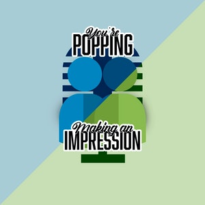 Making An Impression / You're Popping screenshot