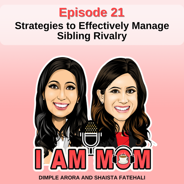 EP21 - Strategies to Effectively Manage Sibling Rivalry