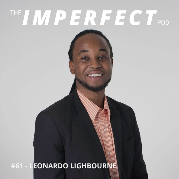 61. The Fatherless Epidemic and It's Affect on Young Men with Leo Bourne