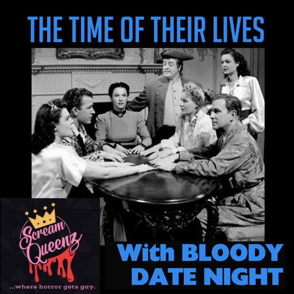Abbott & Costello's THE TIME OF THEIR LIVES (1946) with JOSH KREBS & LIZ RICHARDS (Bloody Date Night)