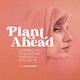 Plant Ahead Album Art