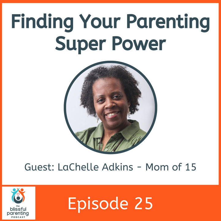 Episode image for Finding Your Parenting Super Power - Tips From a Mom of 15