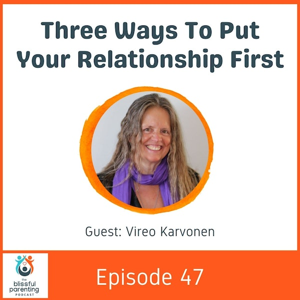 Three Ways To Put Your Relationship First with  Vireo Karnonven