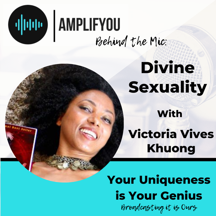 Episode image for Behind The Mic: Divine Sexuality with Victoria Vives Khuong