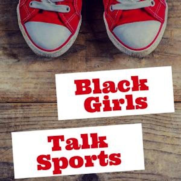 Black Girls talk Sports