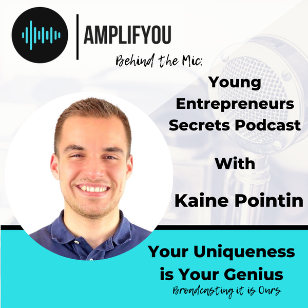 Behind The Mic: Young Entrepreneurs Secrets Podcast with Kaine Pointin