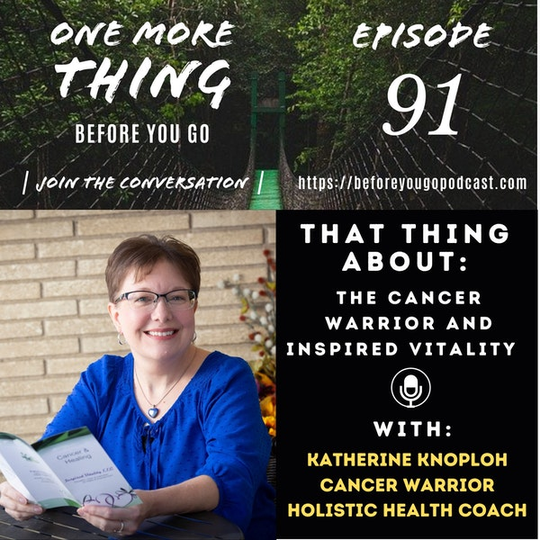 That Thing About the Cancer Warrior and Inspired Vitality