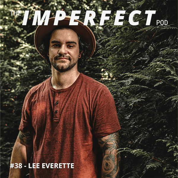 38. How Spirituality Can Chang Your Opinion of Masculinity with Lee Everette