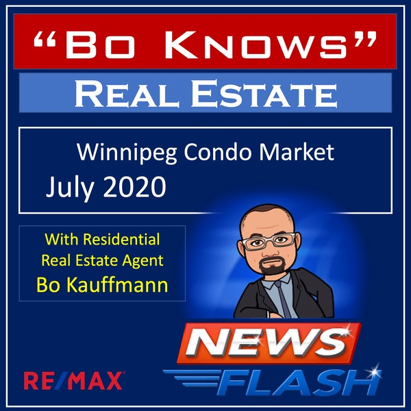 Winnipeg Condo Market Update for July 2020  (EP: 132) Image