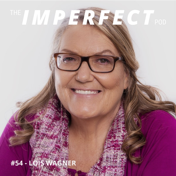#54 | Eradicating Gender-Based and Domestic Violence with Communication and Forgiveness | Lois Wagner